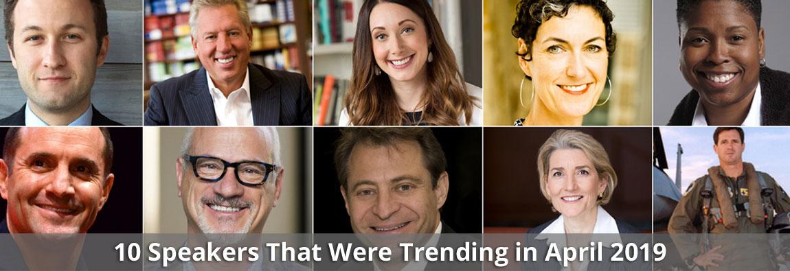 10 Speakers That Were Trending in April 2019