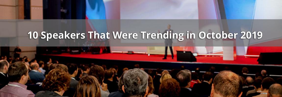 10 Speakers That Were Trending in Oct 2019