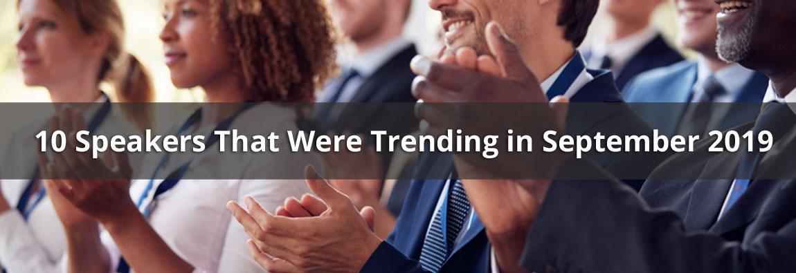 10 Speakers That Were Trending in Sept 2019