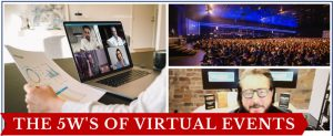 5ws of virtual events 300x123 - The 5W's of Virtual Events