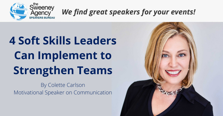 4 Soft Skills Leaders Can Implement to Strengthen Teams