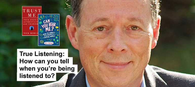 True Listening: How can you tell when you're being listened to? by Dr. Nick Morgan