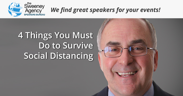 4 Things You Must Do to Survive Social Distancing