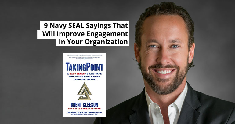9 Navy SEAL Sayings That Will Improve Engagement In Your Organization