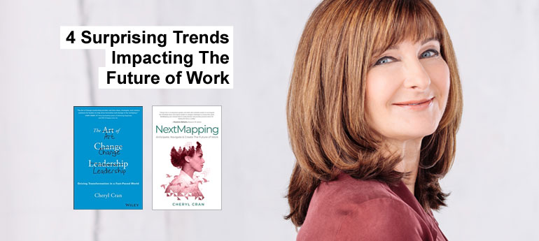 4 Surprising Trends Impacting The Future of Work