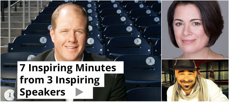 7 Inspiring Minutes from 3 Inspiring Speakers