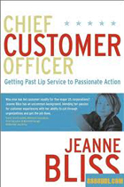 jeanne bliss customer book1 - How Emotion-Driven Innovation Increases Customer Loyalty by Jeanne Bliss
