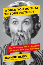 jeanne bliss customer book2 - 5 Great Books on Customer Service