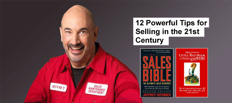 12 Powerful Tips for Selling in the 21st Century by Jeffrey Gitomer