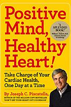 Positive Mind, Healthy Heart by author & speaker Joe Piscatella - The Sweeney Agency Speakers Bureau