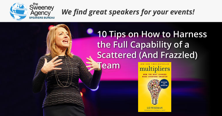10 Tips on How to Harness the Full Capability of a Scattered (And Frazzled) Team