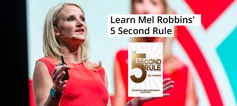 Learn Mel Robbins' 5 Second Rule