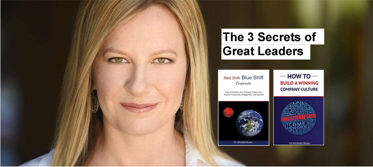 The 3 Secrets of Great Leaders by Dr. Michelle Rozen