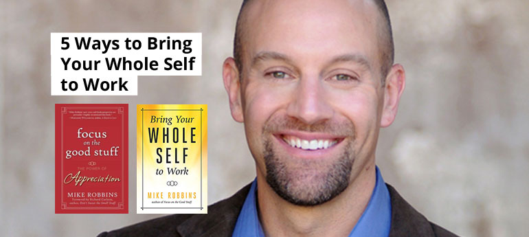 5 Ways to Bring Your Whole Self to Work