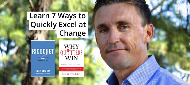 Learn 7 Ways to Quickly Excel at Change