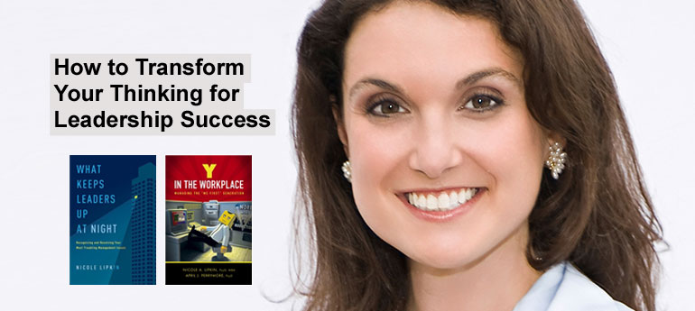 How to Transform Your Thinking for Leadership Success by Dr. Nicole Lipkin