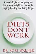 Diets Don't Work by Keynote Speaker & Author Dr. Ross WAlker - The Sweeney Agency Speakers Bureau