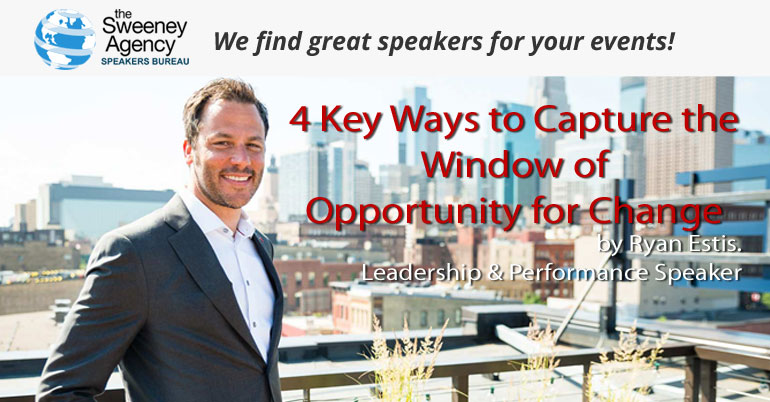 4 Keys to Capture the Window of Opportunity