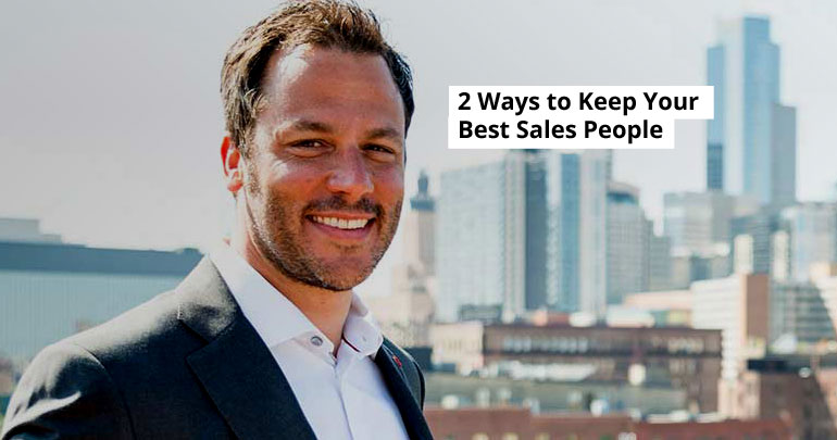 2 Ways to Keep Your Best Sales People