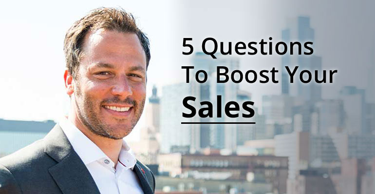 5 Questions To Boost Your Sales