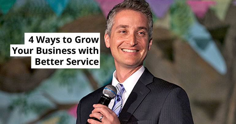 4 Ways to Grow Your Business with Better Service